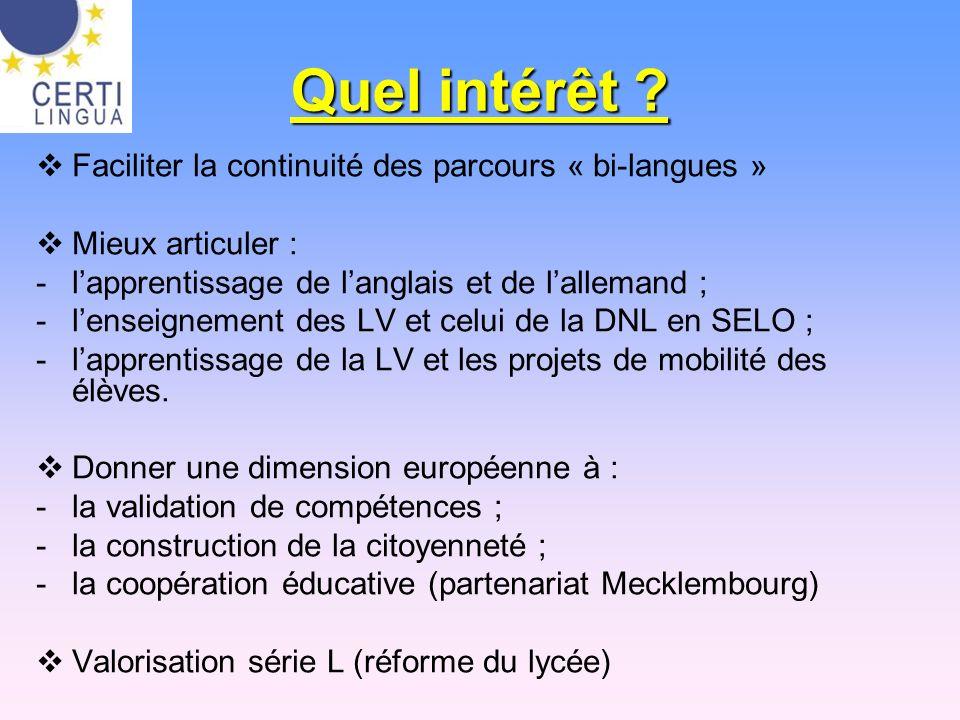 Quel intérêt Faciliter la continuité des parcours « bi-langues »