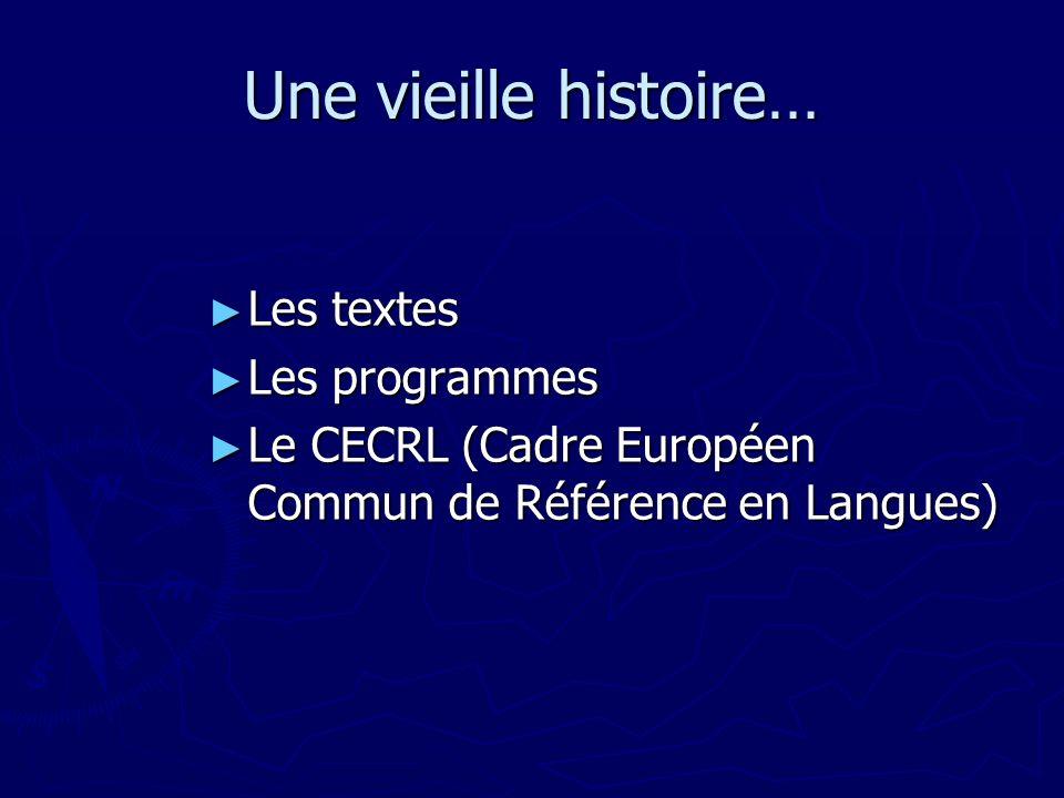 Une vieille histoire… Les textes Les programmes