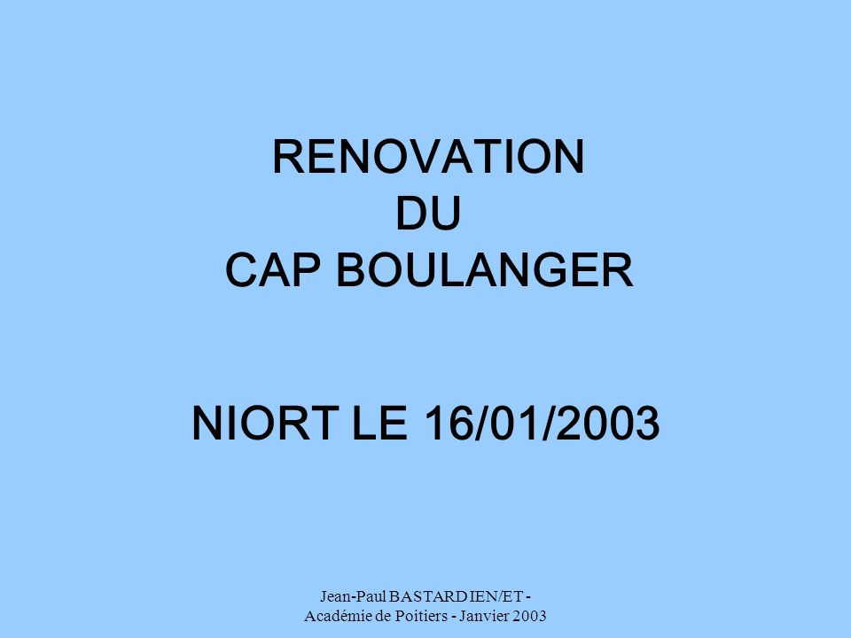 RENOVATION DU CAP BOULANGER