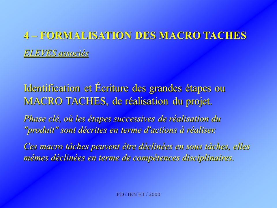 4 – FORMALISATION DES MACRO TACHES