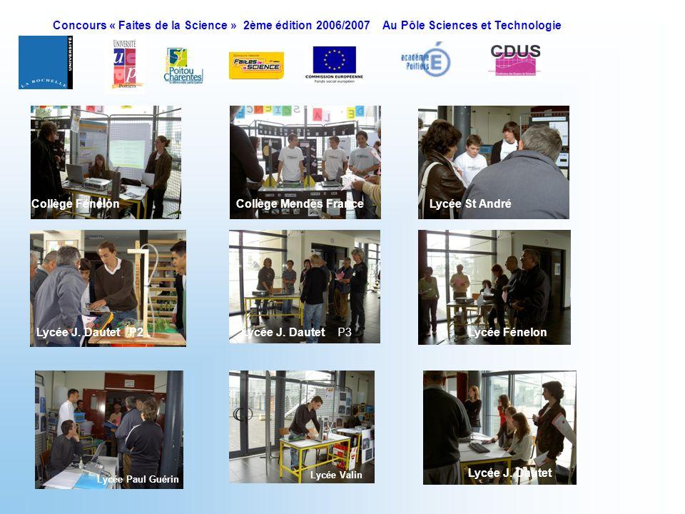 Concours « Faites de la Science » 2ème édition 2006/2007 Au Pôle Sciences et Technologie