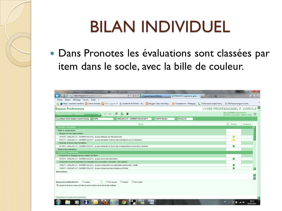 BILAN INDIVIDUELDans Pronotes les évaluations sont classées par item dans le socle, avec la bille de couleur.