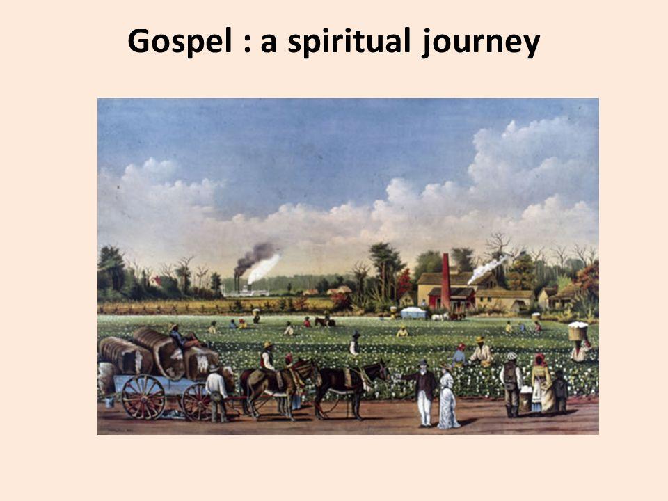 Gospel : a spiritual journey