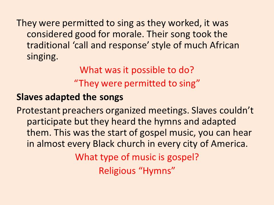 What was it possible to do They were permitted to sing
