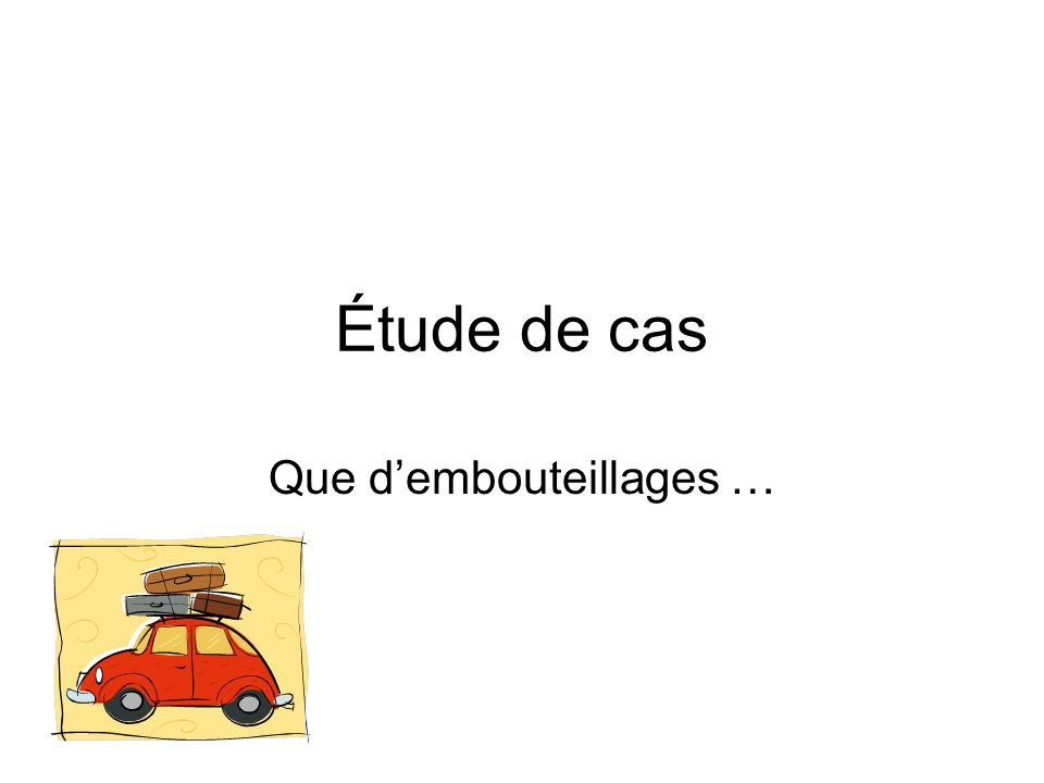 Que d'embouteillages …