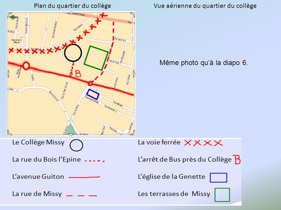 Plan du quartier du collège Vue aérienne du quartier du collège