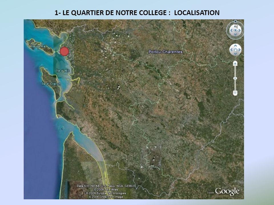 1- LE QUARTIER DE NOTRE COLLEGE : LOCALISATION