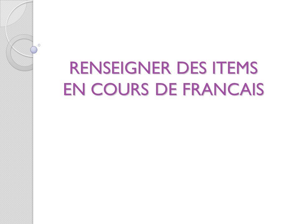 RENSEIGNER DES ITEMS EN COURS DE FRANCAIS