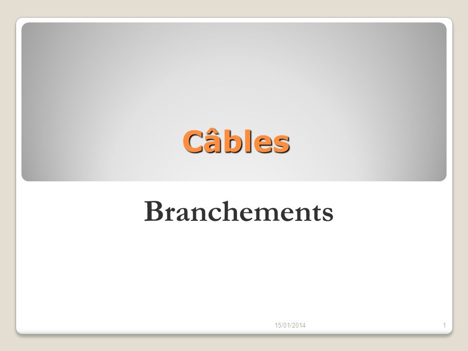 Câbles Branchements 26/03/2017