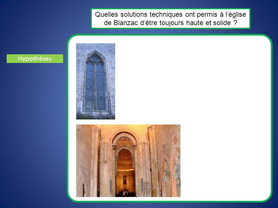 Quelles solutions techniques ont permis à l'église de Blanzac d'être toujours haute et solide