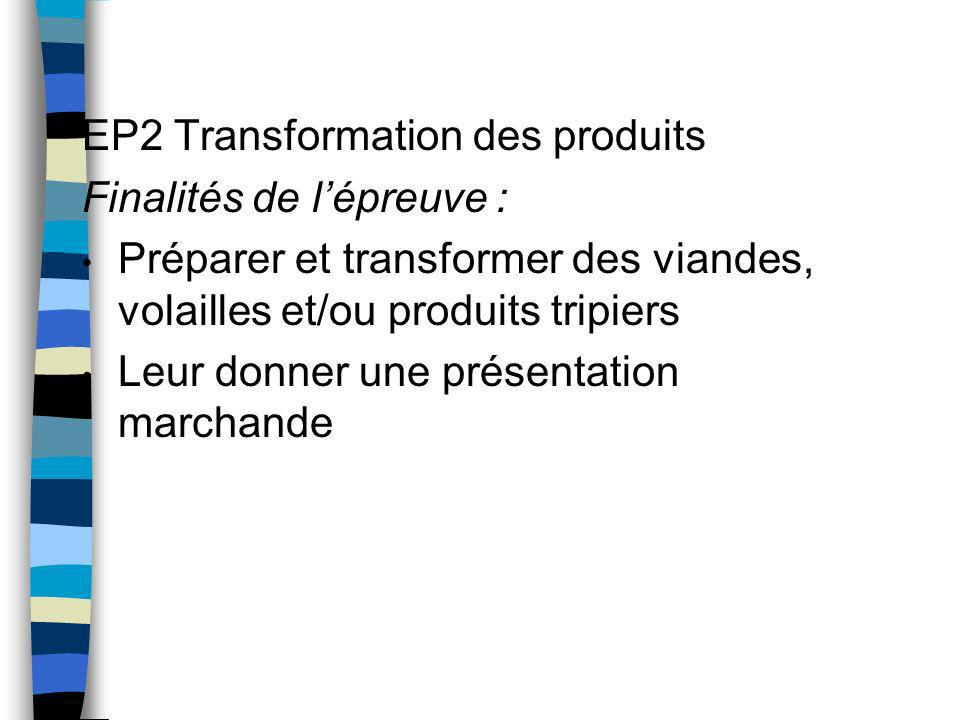 EP2 Transformation des produits Finalités de l'épreuve :