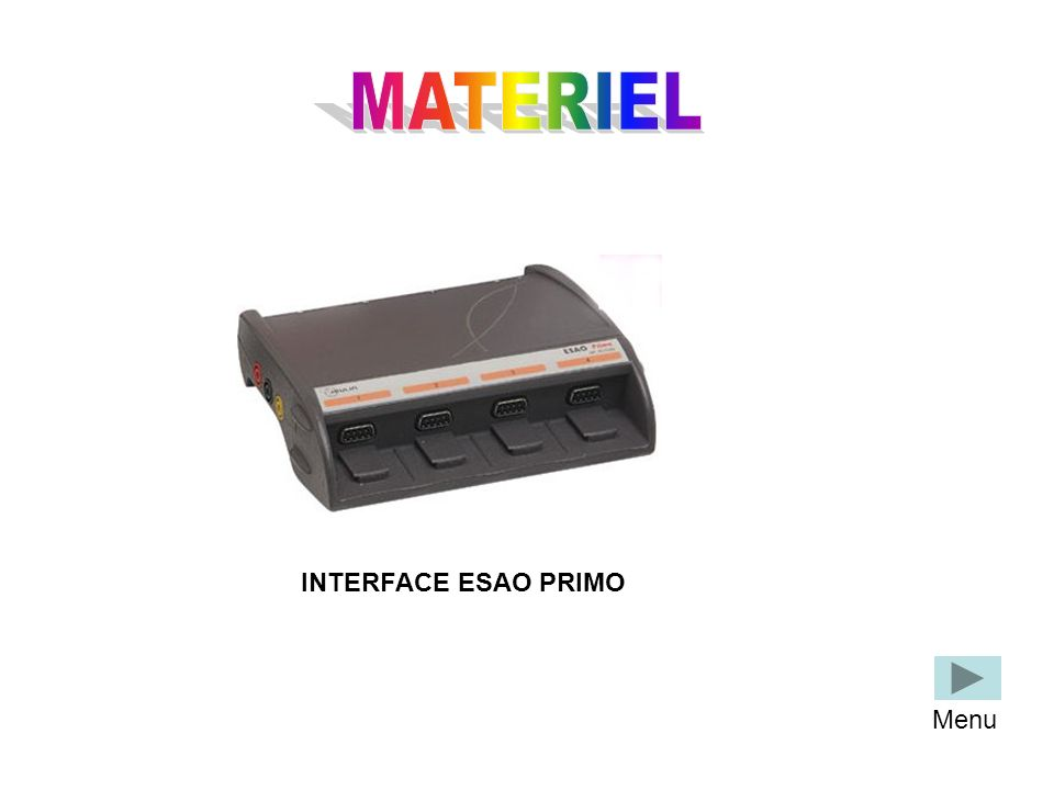 MATERIEL INTERFACE ESAO PRIMO Menu