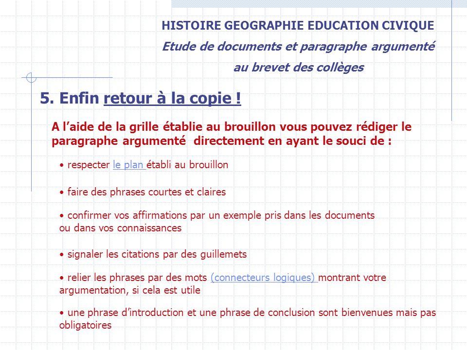 5. Enfin retour à la copie ! HISTOIRE GEOGRAPHIE EDUCATION CIVIQUE