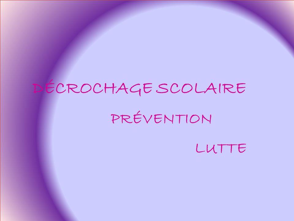 DÉCROCHAGE SCOLAIRE PRÉVENTION LUTTE