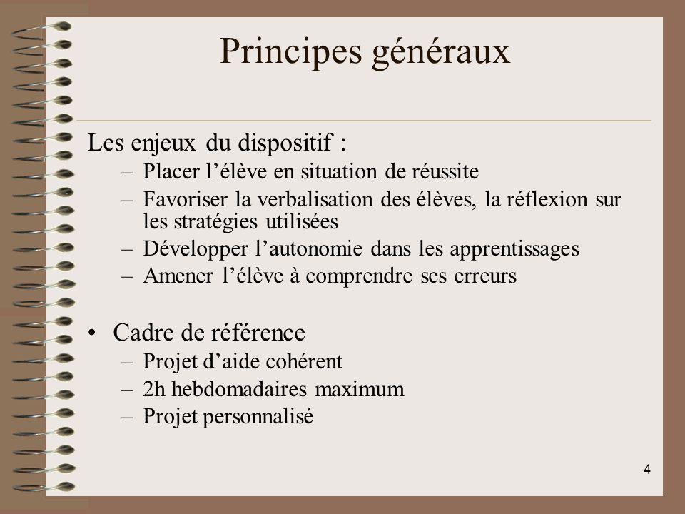 Principes généraux Les enjeux du dispositif : Cadre de référence