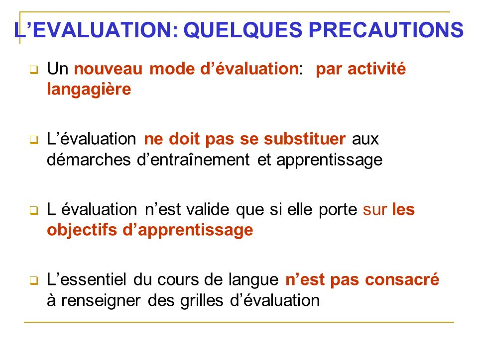 L'EVALUATION: QUELQUES PRECAUTIONS