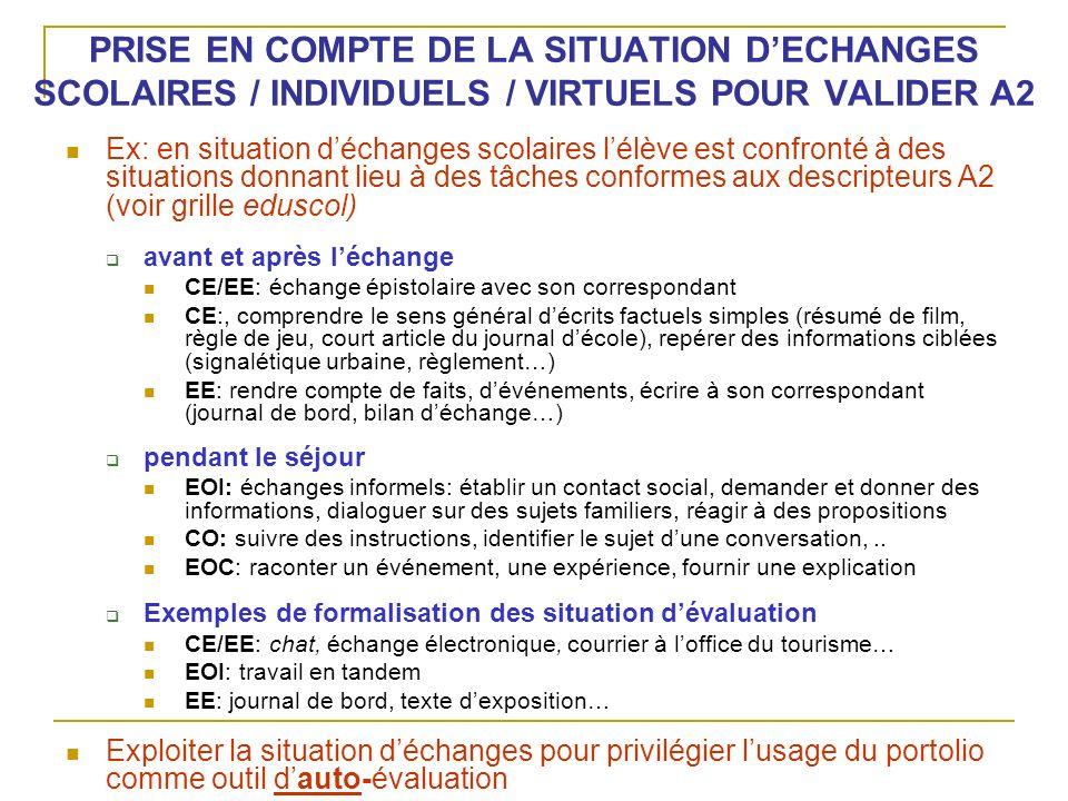 PRISE EN COMPTE DE LA SITUATION D'ECHANGES SCOLAIRES / INDIVIDUELS / VIRTUELS POUR VALIDER A2
