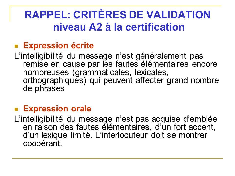 RAPPEL: CRITÈRES DE VALIDATION niveau A2 à la certification