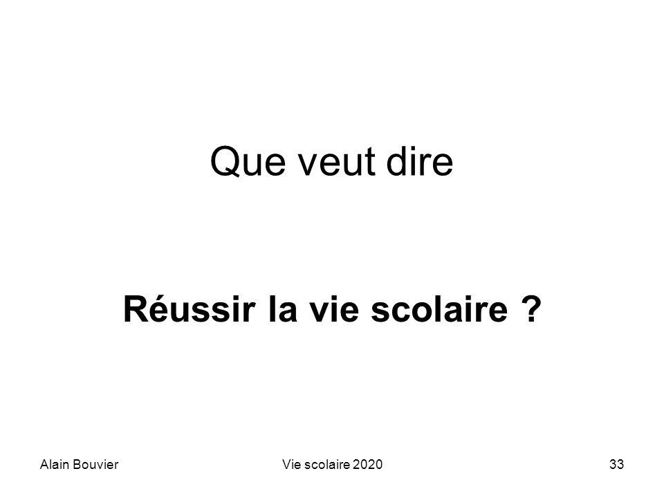 Recteur Alain Bouvier Réussir la vie scolaire