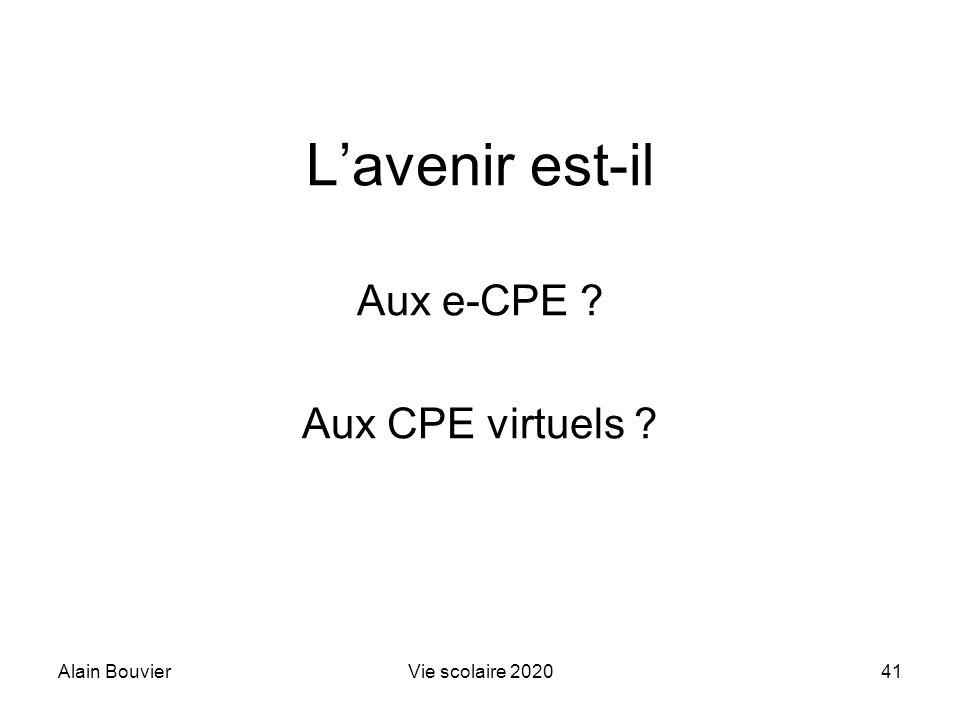 Recteur Alain Bouvier Aux e-CPE Aux CPE virtuels