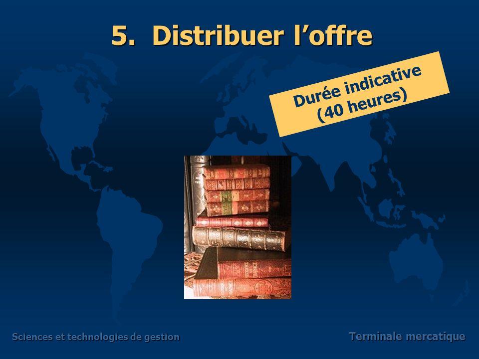 5. Distribuer l'offre Durée indicative (40 heures)