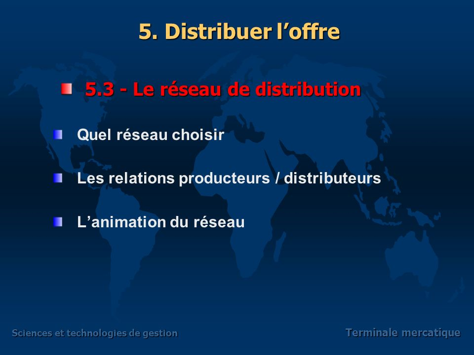 5.3 - Le réseau de distribution
