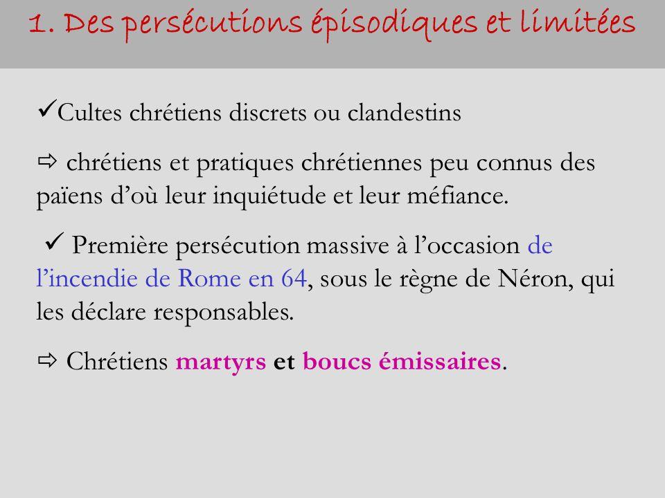 1. Des persécutions épisodiques et limitées