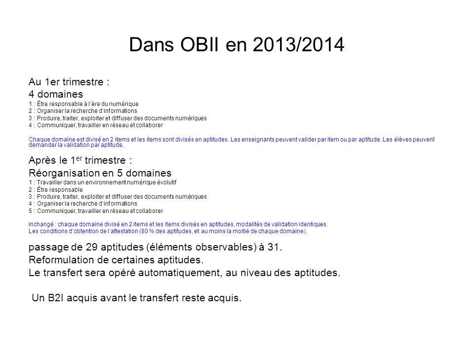 Dans OBII en 2013/2014 Au 1er trimestre : 4 domaines