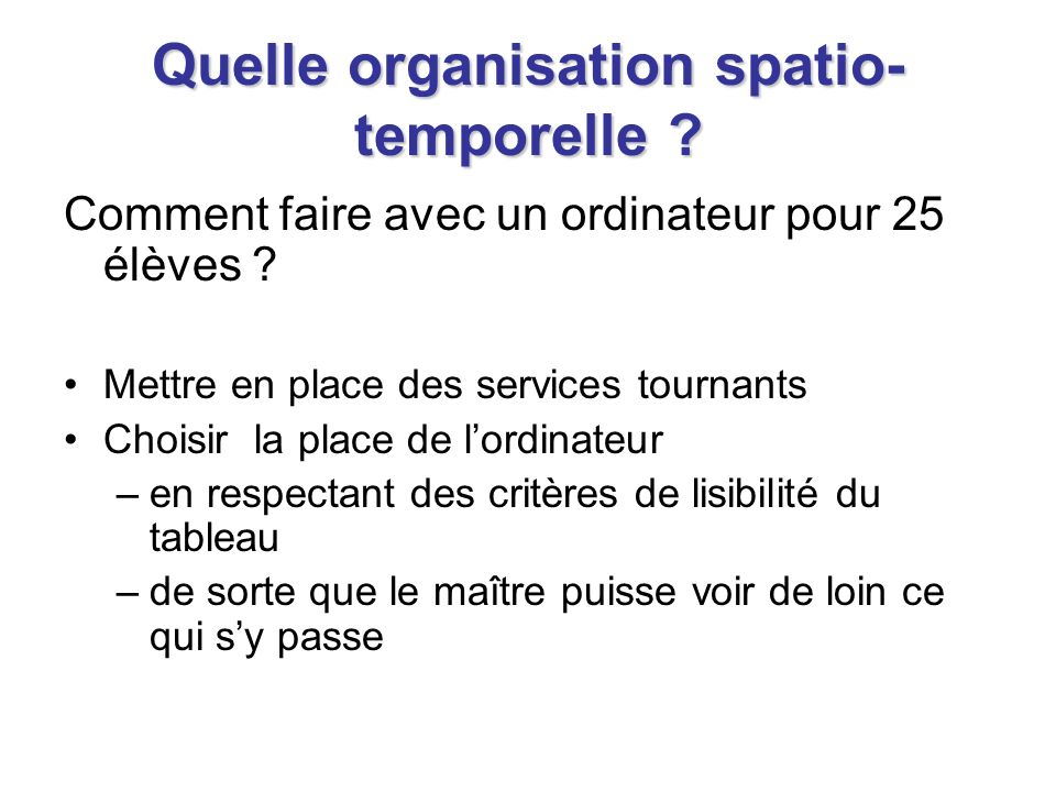 Quelle organisation spatio-temporelle