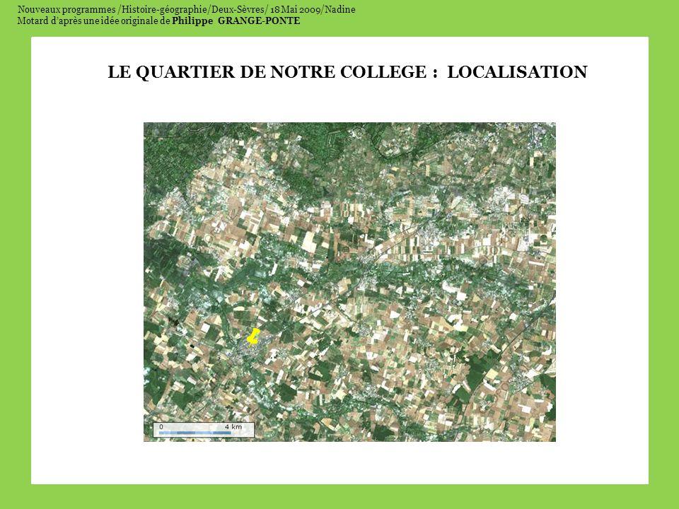  LE QUARTIER DE NOTRE COLLEGE : LOCALISATION