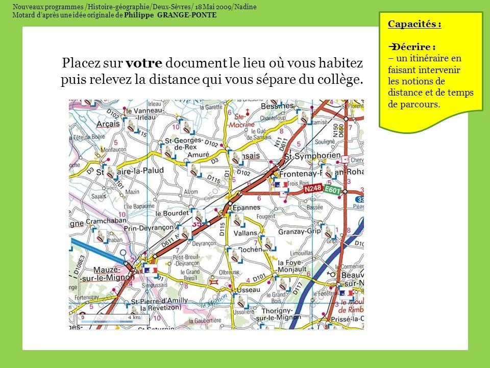 Nouveaux programmes /Histoire-géographie/Deux-Sèvres/ 18 Mai 2009/Nadine Motard d'après une idée originale de Philippe GRANGE-PONTE