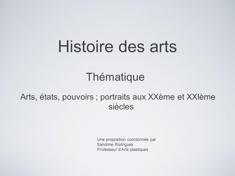 Arts, états, pouvoirs ; portraits aux XXème et XXIème siècles