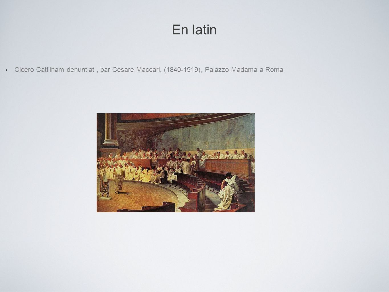 Cicero Catilinam denuntiat , par Cesare Maccari, (1840-1919), Palazzo Madama a Roma