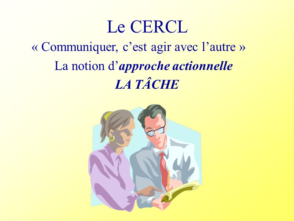 Le CERCL « Communiquer, c'est agir avec l'autre »