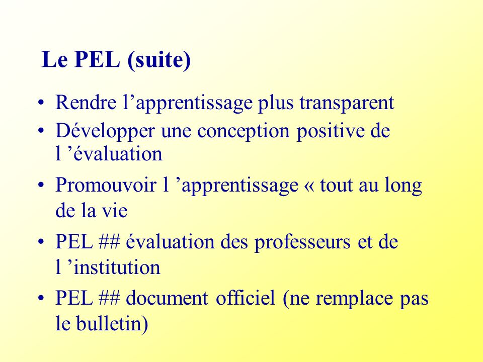 Le PEL (suite) Rendre l'apprentissage plus transparent