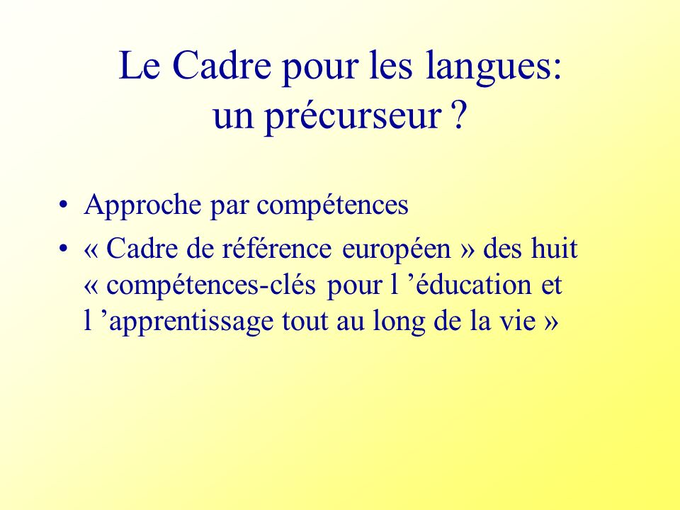 Le Cadre pour les langues: un précurseur