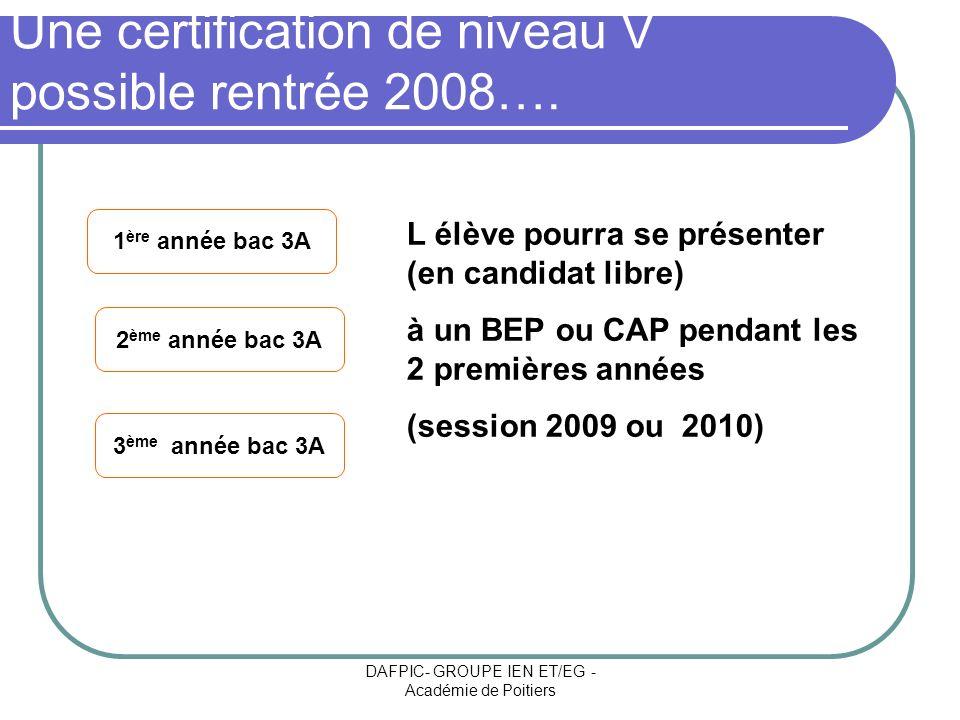 Une certification de niveau V possible rentrée 2008….