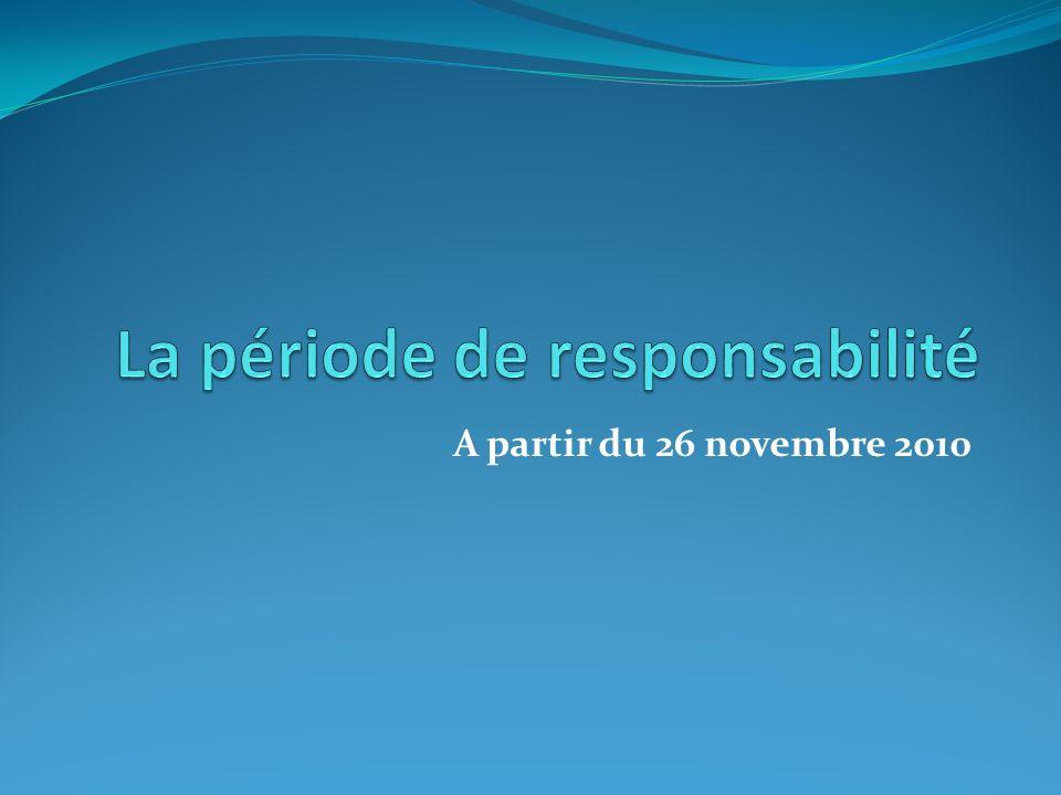 La période de responsabilité