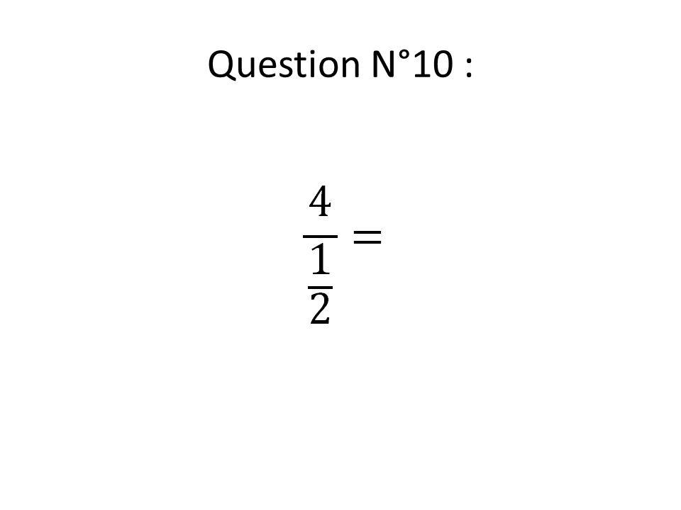 Question N°10 :