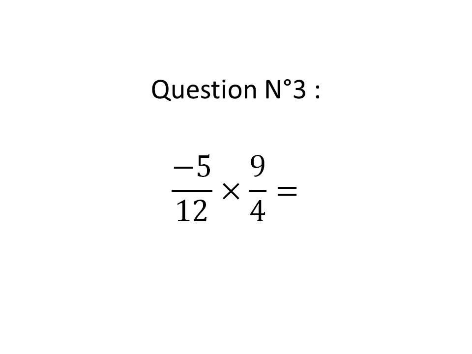 Question N°3 :