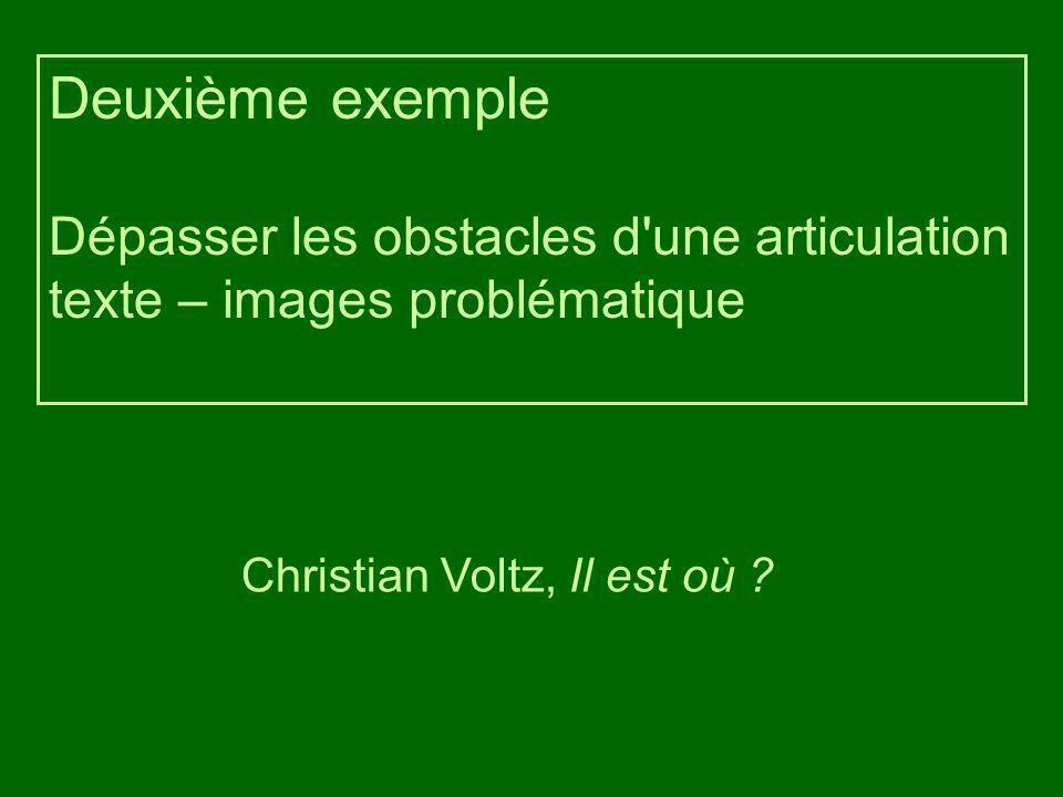 Deuxième exemple Dépasser les obstacles d une articulation texte – images problématique.