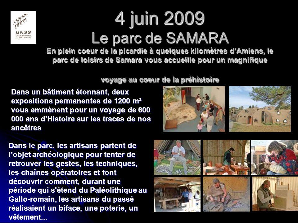 4 juin 2009 Le parc de SAMARA En plein coeur de la picardie à quelques kilomètres d Amiens, le parc de loisirs de Samara vous accueille pour un magnifique voyage au coeur de la préhistoire