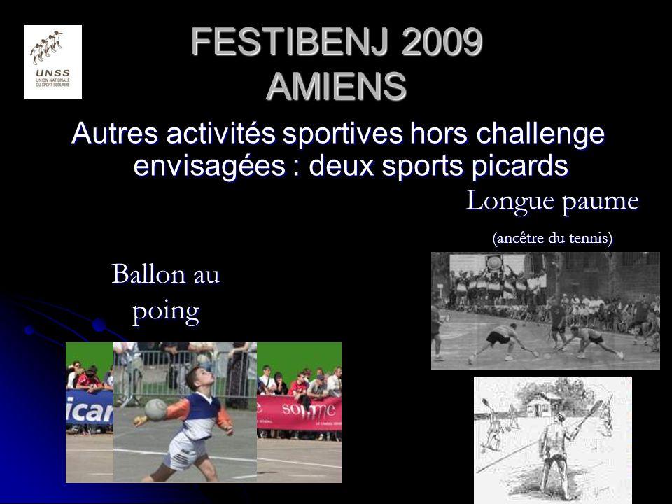 FESTIBENJ 2009 AMIENS Autres activités sportives hors challenge envisagées : deux sports picards. Longue paume.