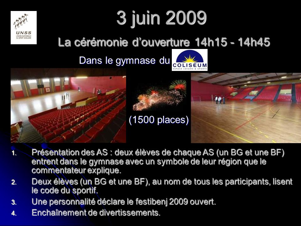 3 juin 2009 La cérémonie d'ouverture 14h15 - 14h45