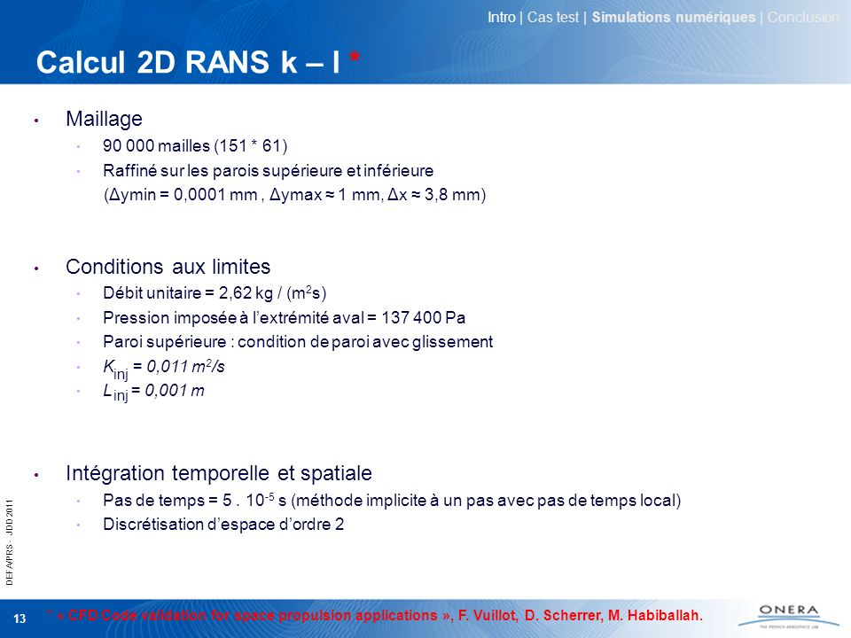 Calcul 2D RANS k – l * Maillage Conditions aux limites