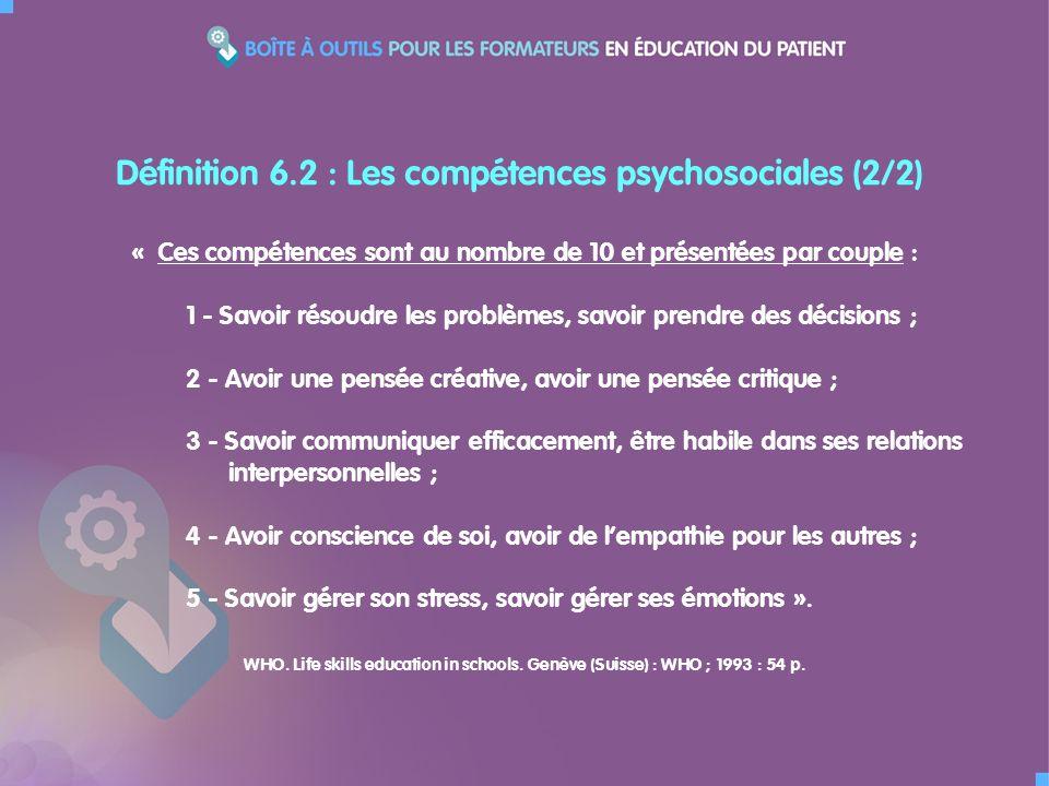Définition 6.2 : Les compétences psychosociales (2/2)
