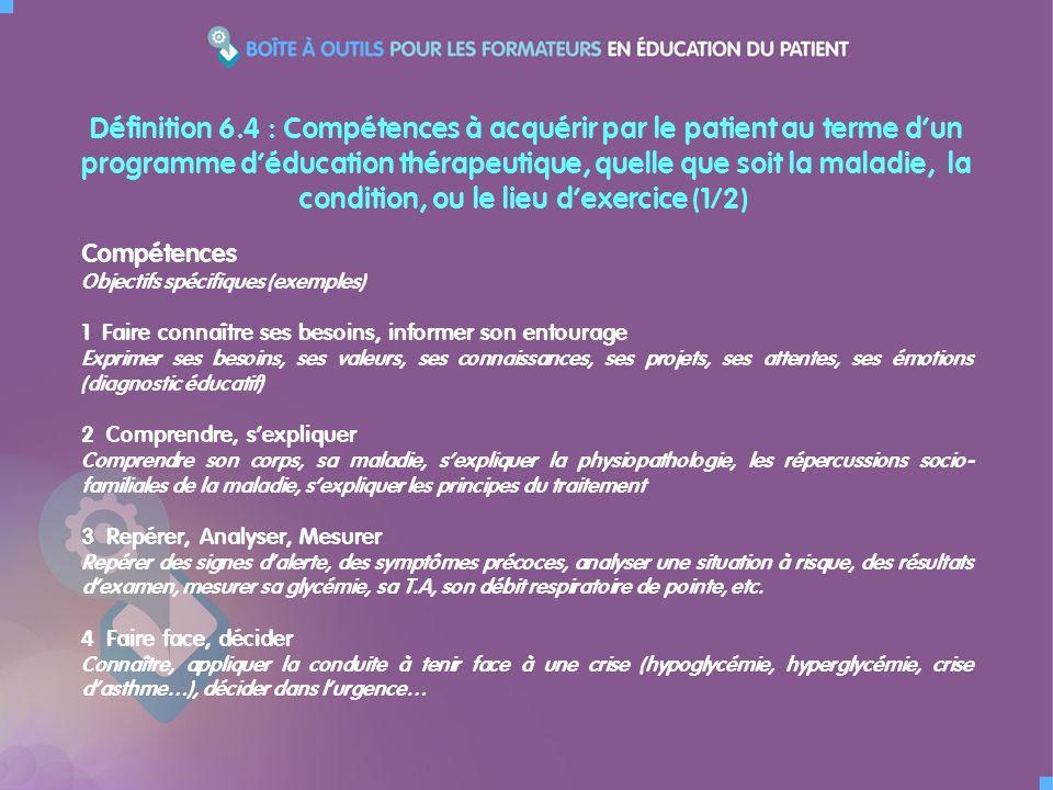 Définition 6.4 : Compétences à acquérir par le patient au terme d'un programme d'éducation thérapeutique, quelle que soit la maladie, la condition, ou le lieu d'exercice (1/2)