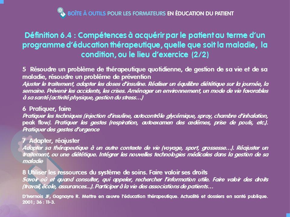 Définition 6.4 : Compétences à acquérir par le patient au terme d'un programme d'éducation thérapeutique, quelle que soit la maladie, la condition, ou le lieu d'exercice (2/2)