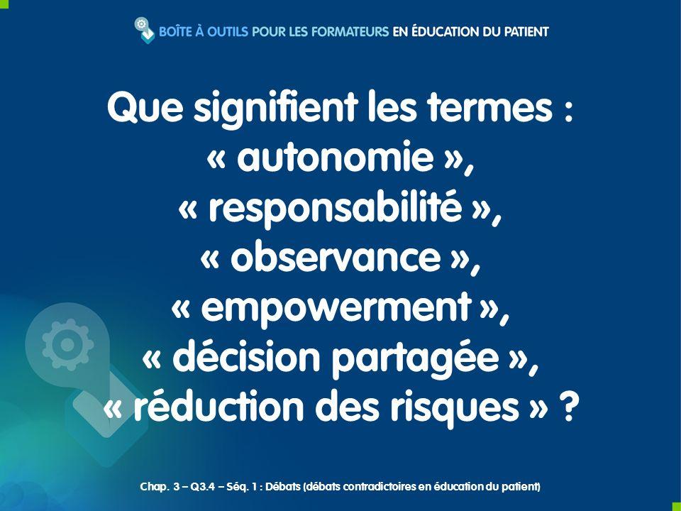 Que signifient les termes : « autonomie », « responsabilité »,