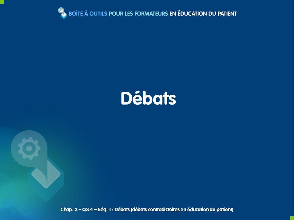 Débats Chap. 3 – Q3.4 – Séq. 1 : Débats (débats contradictoires en éducation du patient)